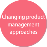 Change in how we manage products